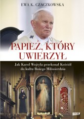Papież, który uwierzył.