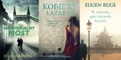 Niewidzialny most / Kobiety Łazarza / W czasach, gdy ubywało światła