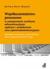 Współuczestnictwo procesowe w postępowaniu cywilnym, administracyjnym ogólnym i podatkowym oraz sądowoadministracyjnym