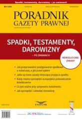 Poradnik Gazety Prawnej Spadki, testamenty, darowizny po zmianach