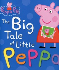 Peppa Pig the Big Tale of Little