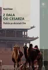 Z dala od cesarza Podróże po obrzeżach Chin