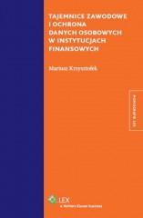 Tajemnice zawodowe i ochrona danych osobowych w instytucjach finansowych