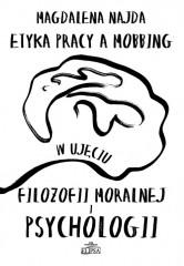 Etyka pracy a mobbing w ujęciu filozofii moralnej i psychologii