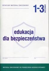 Edukacja dla bezpieczeństwa 1-3 Dotacyjny materiał ćwiczeniowy