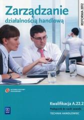 Zarządzanie działalnością handlową Podręcznik do nauki zawodu Kwalifikacja A.22.2