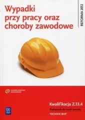 Wypadki przy pracy oraz choroby zawodowe Kwalifikacja Z.13.4 Podręcznik do nauki zawodu
