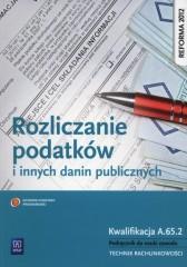 Rozliczanie podatków i innych danin publicznych Podręcznik do nauki zawodu