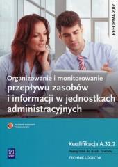 Organizowanie i monitorowanie przepływu zasobów i informacji w jednostkach administracyjnych Podręcznik do nauki zawodu