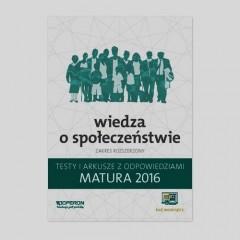Matura 2016 Wiedza o społeczeństwie Testy i arkusze z odpowiedziami Zakres rozszerzony