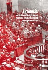 Antologia polskiej myśli politycznej okresu dwudziestolecia międzywojennego
