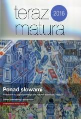 Ponad słowami 3 Podręcznik Zakres podstawowy i rozszerzony / Teraz matura 2016 Język polski Zadania i arkusze maturalne