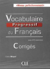 Vocabulaire progressif du français niveau perfectionnement. Corrigés avec 675 exercices