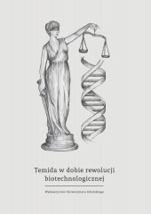 Temida w dobie rewolucji biotechnologicznej wybrane problemy bioprawa