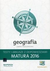 Geografia Matura 2016 Testy i arkusze z odpowiedziami Zakres rozszerzony