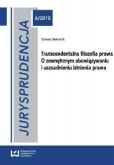 Transcendentalna filozofia prawa O zewnętrznym obowiązywaniu i uzasadnieniu istnienia prawa