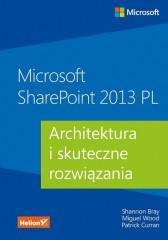 Microsoft SharePoint 2013 PL Architektura i skuteczne rozwiązania