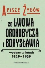 Afisze Żydów ze Lwowa, Drohobycza, i Borysławia wydane w latach 1929-1939 w zbiorach Biblioteki Naro