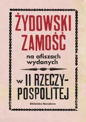 Żydowski Zamość na afiszach wydanych w II Rzeczypospolitej Dokumenty ze zbiorów Biblioteki Narodowej
