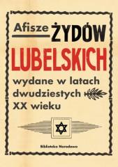Afisze Żydów lubelskich wydane w latach dwudziestych XX wieku