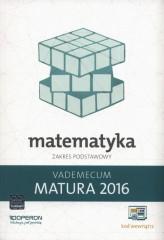 Matematyka Matura 2016 Vademecum Zakres podstawowy