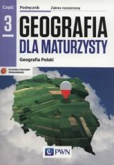 Geografia dla maturzysty Geografia Polski Podręcznik Część 3 Zakres rozszerzony