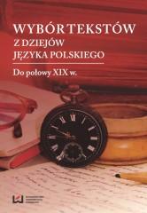 Wybór tekstów z dziejów języka polskiego