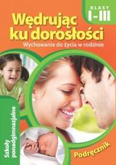 Wędrując ku dorosłości Wychowanie do życia w rodzinie Podręcznik 1-3
