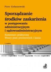 Sporządzanie środków zaskarżenia w postępowaniu administracyjnym i sądowoadministracyjnym Komentarz