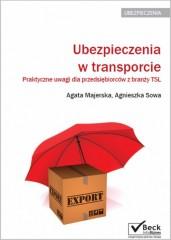 Ubezpieczenia w transporcie Praktyczne uwagi dla przedsiębiorców z branży TSL