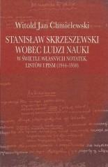 Stanisław Skrzeszewski wobec ludzi nauki