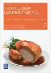 Technologia gastronomiczna Część 2 Kucharz, technik żywienia i gospodarstwa domowego