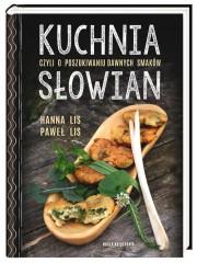 Kuchnia Słowian czyli o poszukiwaniu dawnych smaków