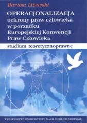 Operacjonalizacja ochrony praw człowieka w porządku Europejskiej Konwencji Praw Człowieka