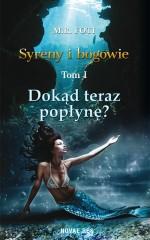 Syreny i bogowie Tom 1 Dokąd teraz popłynę?