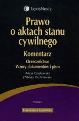Prawo o aktach stanu cywilnego Komentarz Orzecznictwo Wzory dokumentów i pism