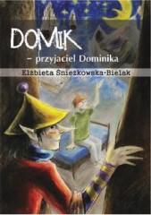 Domik - przyjaciel Dominika
