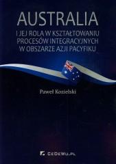 Australia i jej rola w kształtowaniu procesów integracyjnych w obszarze Azji i Pacyfiku