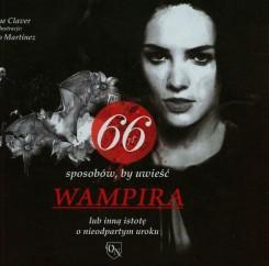 66 sposobów by uwieść wampira lub inną istotę o nieodpartym uroku
