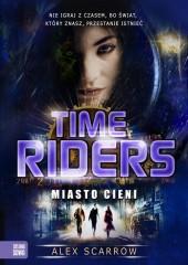 Time Riders Tom 6 Miasto cieni