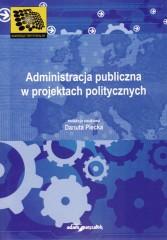 Administracja publiczna w projektach politycznych