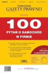 Poradnik Gazety prawnej 100 pytań o samochód w firmie