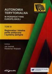 Autonomia terytorialna w perspektywie europejskiej Tom 3