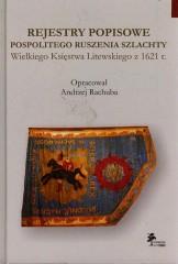 Rejestry popisowe pospolitego ruszenia szlachty Wielkiego Księstwa Litewskiego z 1621 roku
