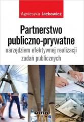 Partnerstwo publiczno-prywatne narzędziem efektywnej realizacji zadań publicznych