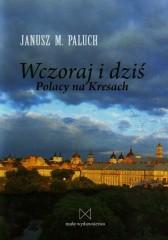 Wczoraj i dziś Polacy na Kresach