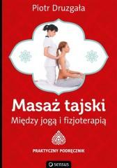 Masaż tajski Między jogą i fizjoterapią