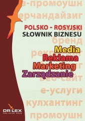 Polsko-rosyjski słownik biznesu Media Reklama Marketing Zarządzanie / Rosyjsko-polski słownik biznesu