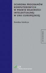 Ochrona programów komputerowych w prawie własności intelektualnej w Unii Europejskiej