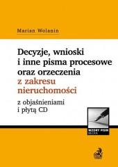 Decyzje, wnioski i inne pisma procesowe oraz orzeczenia z zakresu nieruchomości z objaśnieniami i płytą CD